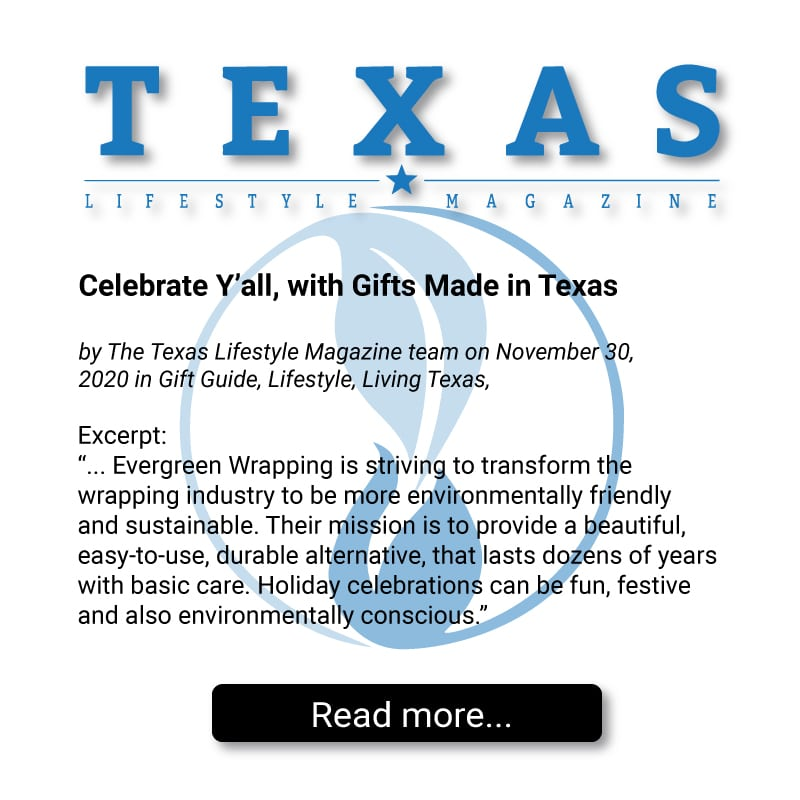Texas Lifestyle Magazine features Evergreen Wrapping